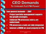 ceo demands to unleash full pm power