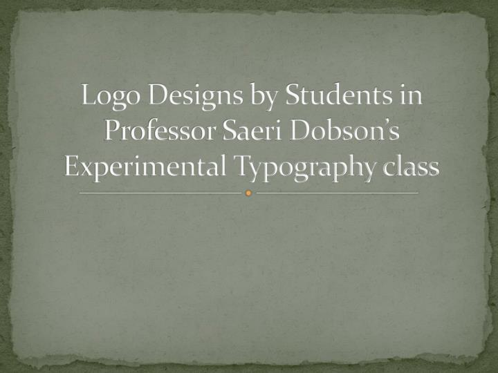 logo designs by students in professor saeri dobson s experimental typography class n.