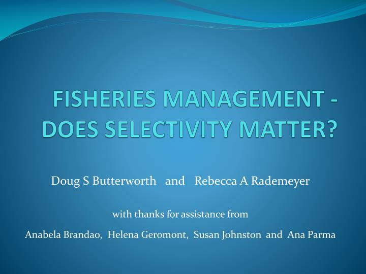 fisheries management does selectivity matter n.
