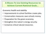 a means to use existing resources to achieve current national goals