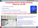 computing power is the limiting resource of cfd
