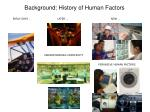 background history of human factors