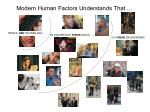 modern human factors understands that