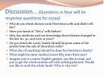 discussion questions in blue will be response questions for essay
