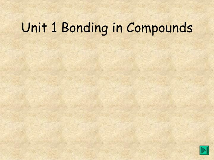 unit 1 bonding in compounds n.