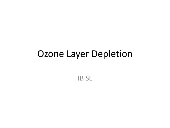 ozone layer depletion n.