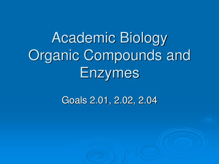 academic biology organic compounds and enzymes n.