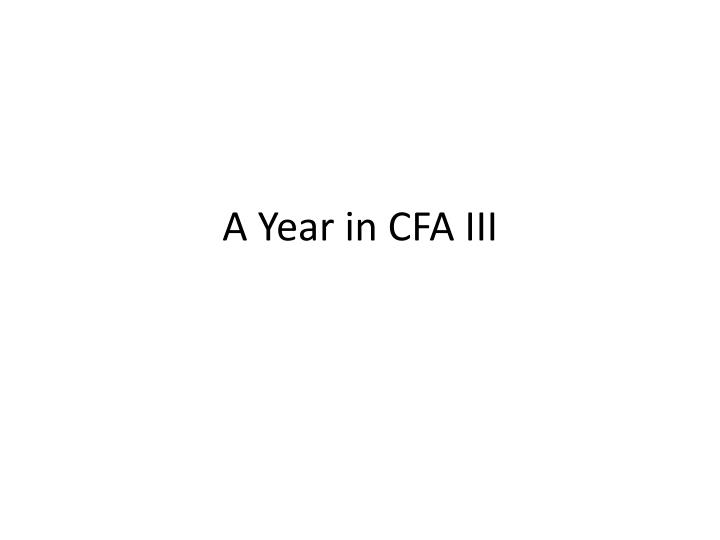 a year in cfa iii n.