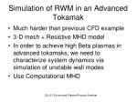 simulation of rwm in an advanced tokamak