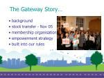 the gateway story