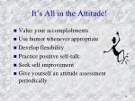 it s all in the attitude