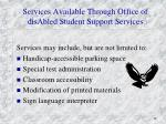 services available through office of disabled student support services