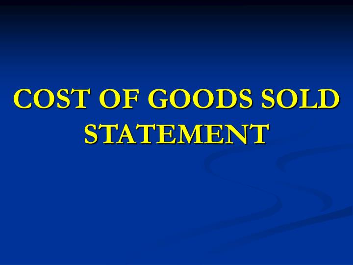 cost of goods sold statement n.