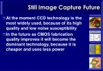 still image capture future