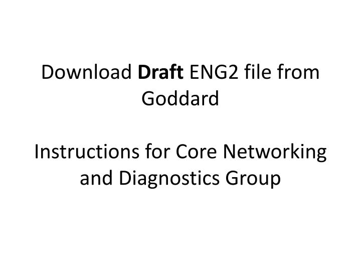 download draft eng2 file from goddard instructions for core networking and diagnostics group n.