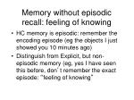 memory without episodic recall feeling of knowing