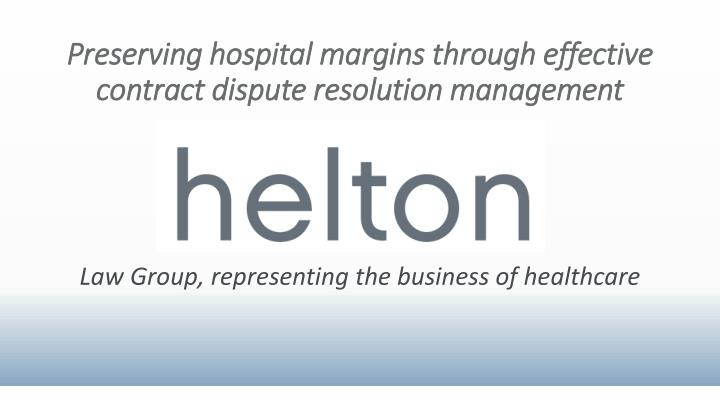 preserving hospital margins through effective contract dispute resolution management n.