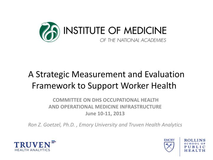 a strategic measurement and evaluation framework to support worker health n.