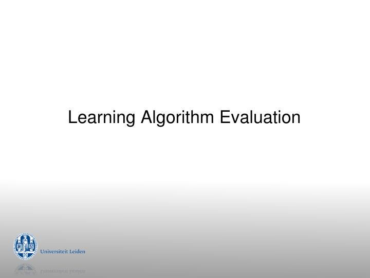 learning algorithm evaluation n.