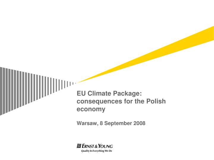 eu climate package consequences for the polish economy warsaw 8 s eptember 2008 n.