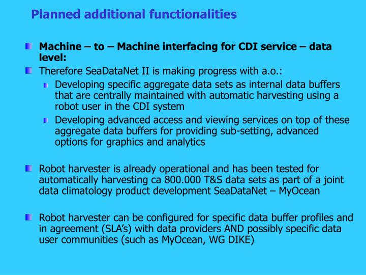 Planned additional functionalities