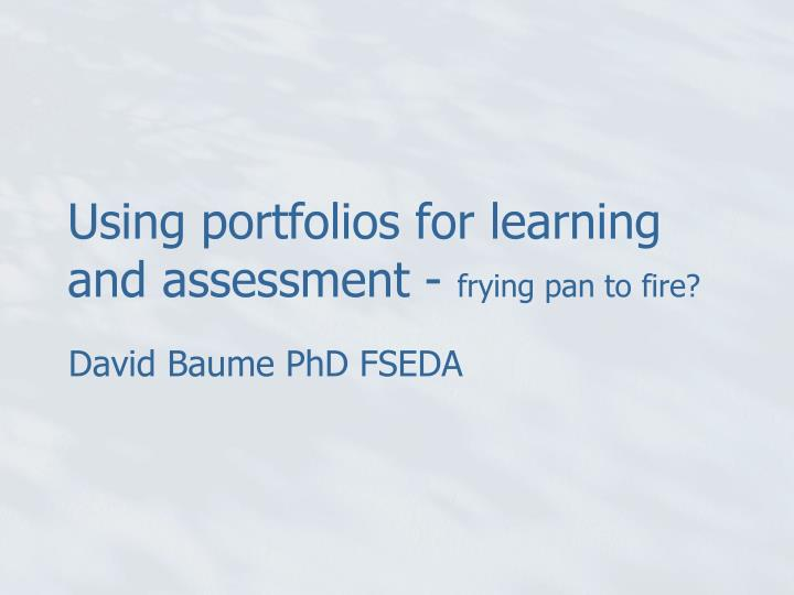 using portfolios for learning and assessment frying pan to fire n.