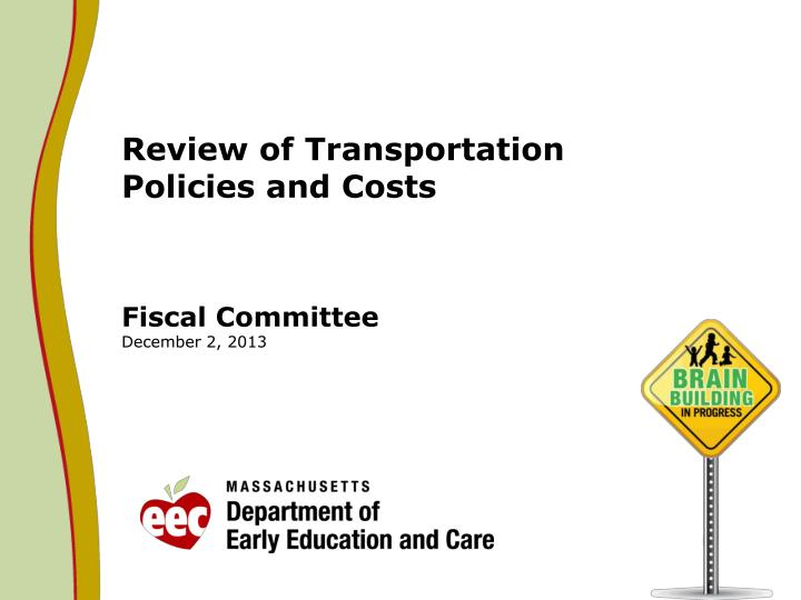 review of transportation policies and costs fiscal committee december 2 2013 n.