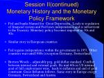 session ii continued monetary history and the monetary policy framework3