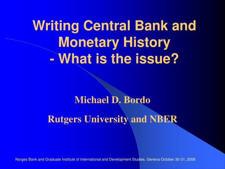 writing central bank and monetary history what is the issue n.