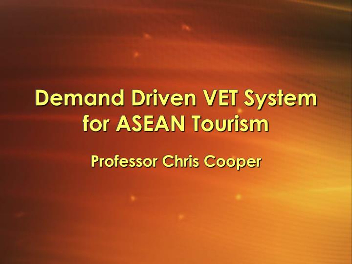 demand driven vet system for asean tourism n.