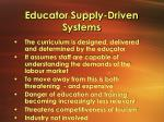 educator supply driven systems