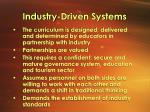 industry driven systems