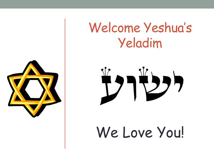 welcome yeshua s yeladim n.
