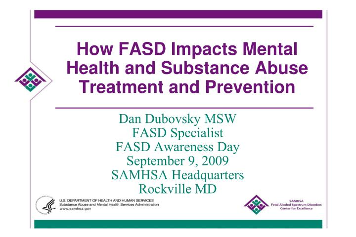 how fasd impacts mental health and substance abuse treatment and prevention n.