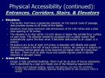 physical accessibility continued entrances corridors stairs elevators1