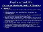 physical accessibility entrances corridors stairs elevators