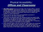 physical accessibility offices and classrooms