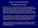 show me the money funding sources