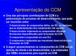 apresenta o do ccm
