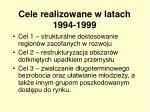 cele realizowane w latach 1994 1999