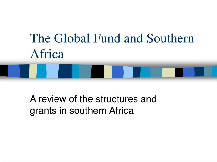 the global fund and southern africa n.