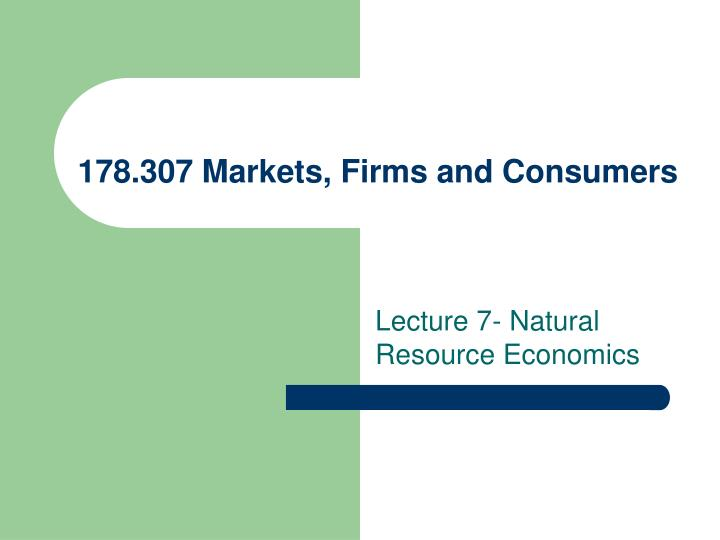 178 307 markets firms and consumers n.