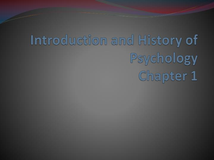 introduction and history of psychology chapter 1 n.