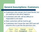 general assumptions customers