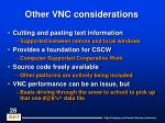 other vnc considerations