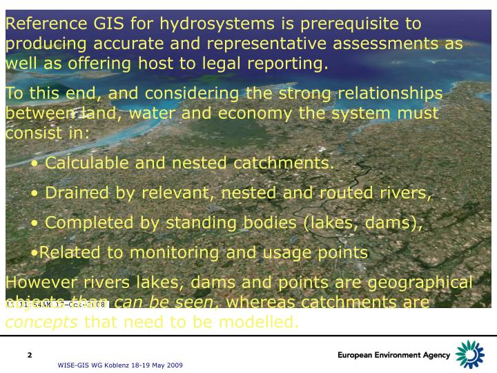 Reference GIS for hydrosystems is prerequisite to producing accurate and representative assessments as well as offering host to legal reporting.