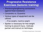 progressive resistance exercises isotonic training
