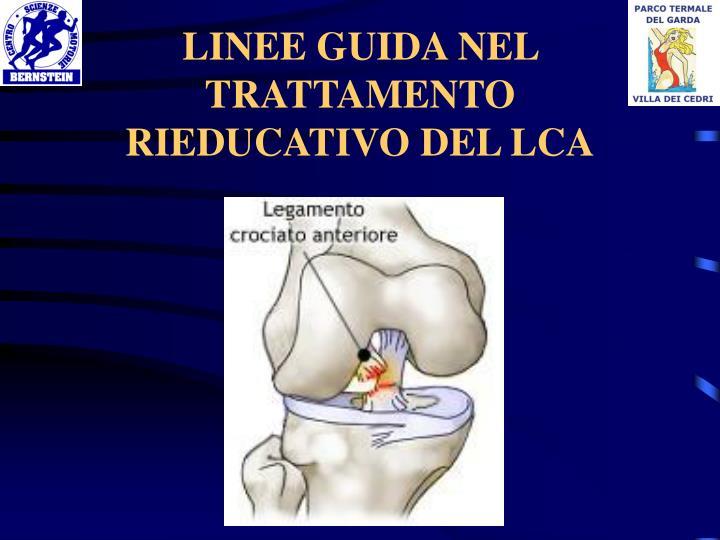 LINEE GUIDA NEL TRATTAMENTO RIEDUCATIVO DEL LCA