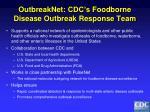 outbreaknet cdc s foodborne disease outbreak response team