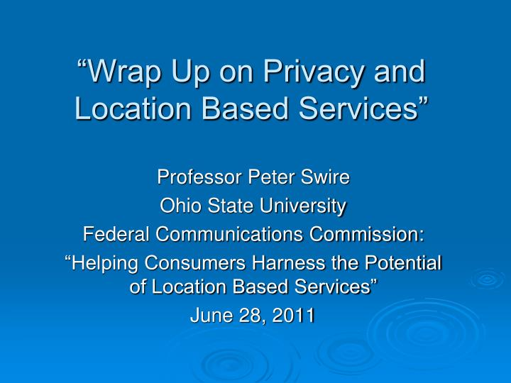 wrap up on privacy and location based services n.